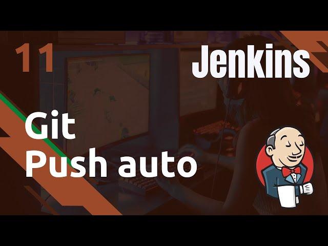 JENKINS - 11. GIT PUSH AUTOMATIQUE