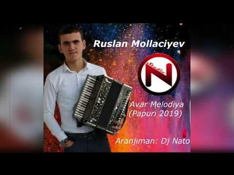 Ruslan Mollaciyev -Avar Melodiya ( Papuri 2019)