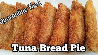TRENDING QUARANTINE FOOD TUNA BREAD PIE | How to make Cheesy Tuna Bread Pie | Taste Buds PH