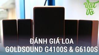 Vật Vờ| Đánh giá loa vi tính Goldsound G4100s và G6100s giá rẻ dành cho sinh viên