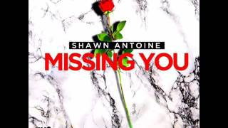 Download Shawn Antonie - Missing You (New Reggae) Frankie Music/ Vpal Music (June 2017) MP3 song and Music Video
