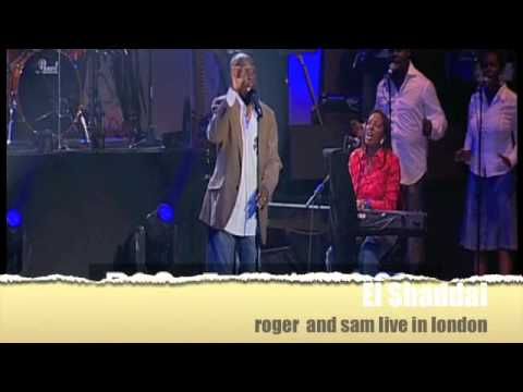 "Roger and Sam - El Shaddai - ""Live in London"""
