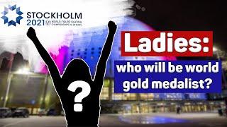 Женщины: кто возьмёт золото? / Ladies: Who Will Be World Gold Medalist?