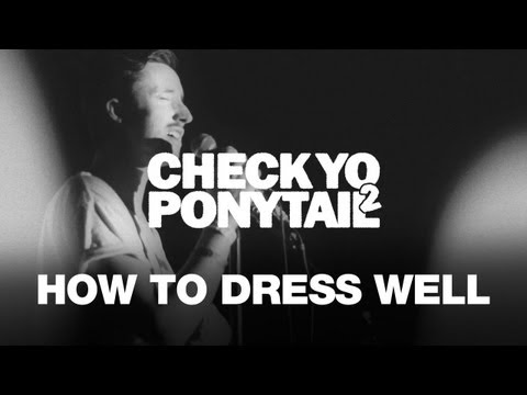 """How To Dress Well Performs """"& It Was You"""" - CYP2 Presents"""