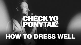 "How To Dress Well Performs ""& It Was You"" - CYP2 Presents"