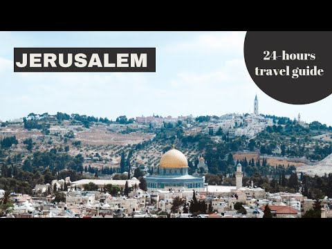 Jerusalem City Guide: 24 hours in the holy city!