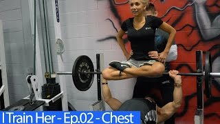 I Train Her -  Ep.02 - Chest