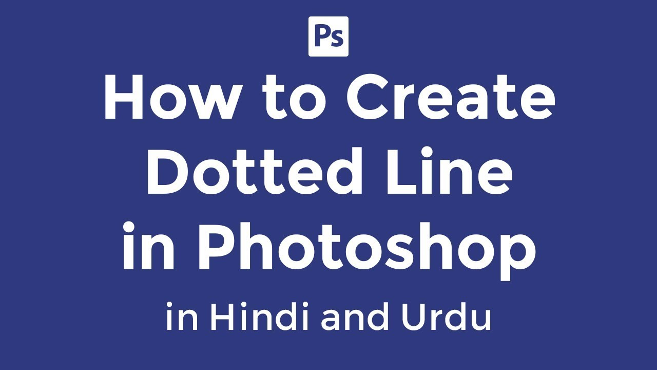 how to make dotted line in Photoshop CC 2017 - in hindi and urdu language