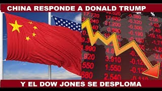 CHINA RESPONDE A TRUMP Y EL DOW JONES SE DESPLOMA
