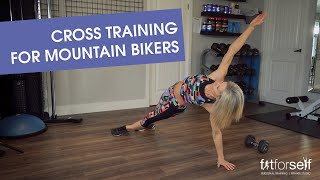 Cross Training Workout For Mountain Bikers - Fit for Self