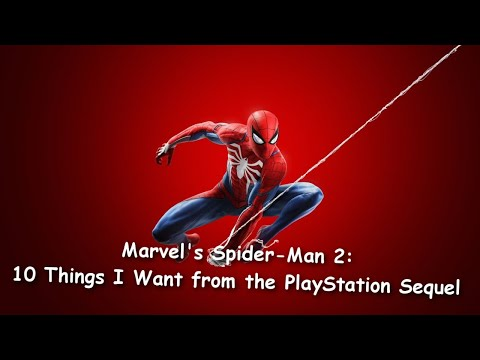 Marvel's Spider-Man 2: 10 Things I Want from the PlayStation Sequel