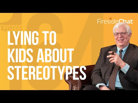 Fireside Chat Ep. 164 - Lying to Kids About Stereotypes