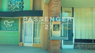 Passenger | 27 (Official Video)