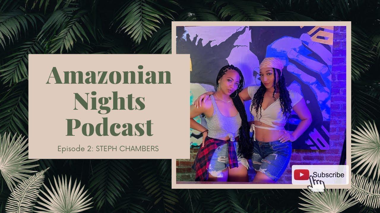 Amazonian Nights Podcast | Episode 2 |  Steph Chambers