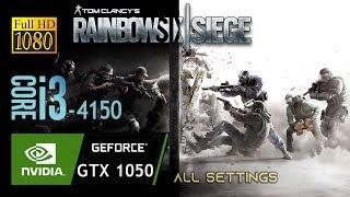 TOM CLANCYS RAINBOW SIX SIEGE GTX 1050 & i3 4150 Gameplay Fps Test