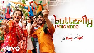 Butterfly - Official Lyric Video| Jab Harry Met Sejal | Anushka| Shah Rukh| Pritam