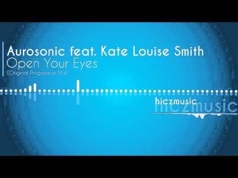 AUROSONIC FEAT KATE LOUISE SMITH OPEN YOUR EYES СКАЧАТЬ БЕСПЛАТНО