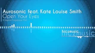 Aurosonic feat  Kate Louise Smith   Open Your Eyes Original Progressive Mix