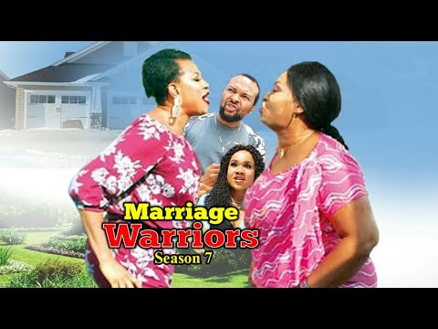 Download MARRIAGE WARRIORS SEASON 7  - (New Movie ) 2019 Latest Nigerian Nollywood Movies