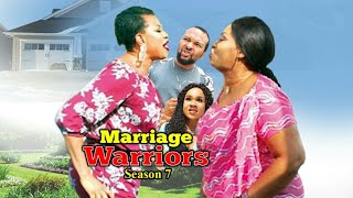 MARRIAGE WARRIORS SEASON 7  - (New Movie ) 2019 Latest Nigerian Nollywood Movies