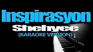 Repeat youtube video INSPIRASYON - Shehyee (KARAOKE VERSION)