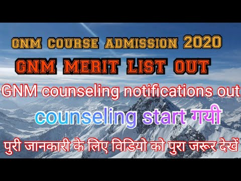 GNM counseling process start|| gnm officially merit list out|| GNM 2020 cut off out.