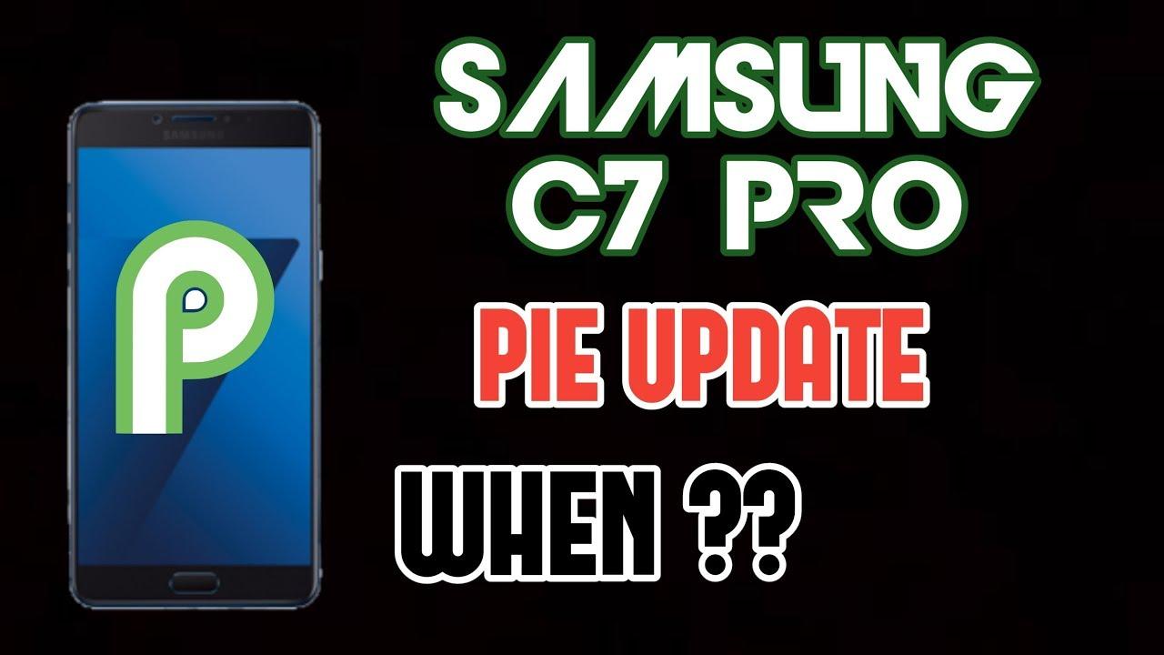 Samsung Galaxy C7 Pro PIE Update 9 0 Release | When?