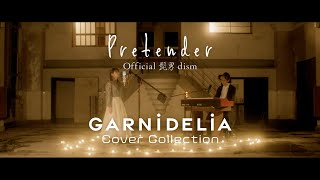 Pretender / Official髭男dism [Covered by GARNiDELiA]