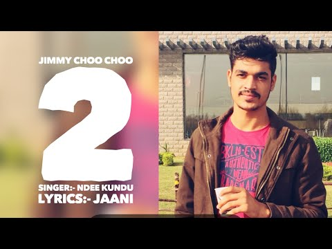 Jimmy Choo Choo 2 || Ndee Kundu || Guri || Jaani || New Song 2018 || GeetMp3 || Ndee Music