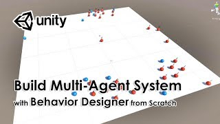 [Unity Tutorial] Build Multi Agent System using Behavior Designer from scratch