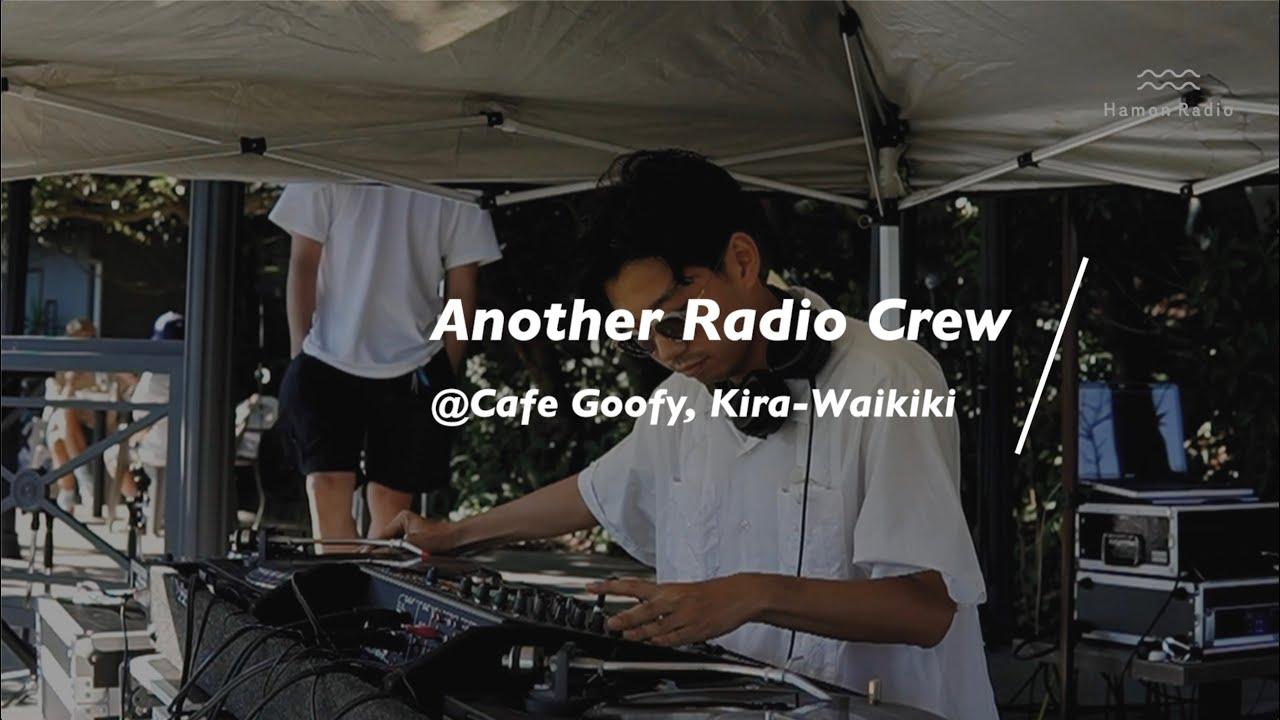 Another Radio Crew @Cafe Goofy, Kira-Waikiki