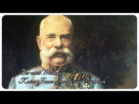 Der erste Weltkrieg - Kaiser Franz Joseph von Österreich DOKUHD
