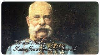Der erste Weltkrieg - Kaiser Franz Joseph von Österreich [DOKU][HD]