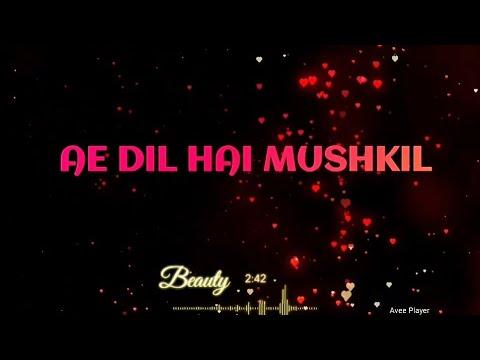 Download Ae Dil Hai Mushkil Title Track Full LYRICS - Ranbir, Anushka, Aishwarya Arijit Pritam