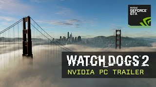 Watch Dogs 2 - NVIDIA PC Trailer