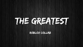 Sia - The Greatest - Roblox Collab [ FULL ]