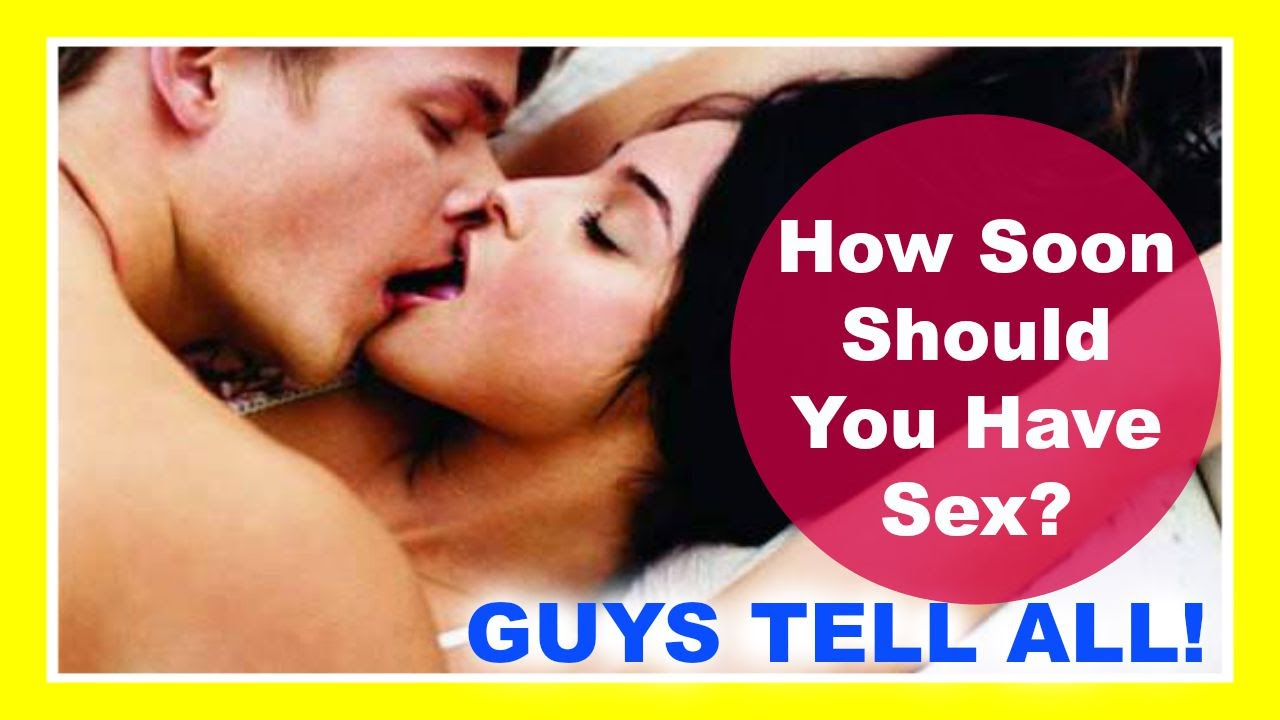 how soon should you have sex