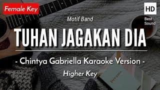 Tuhan Jagakan Dia (Female Key) - Motif Band (Chintya Gabriella Karaoke Version)