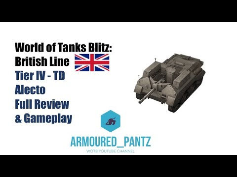 World Of Tanks Blitz: British Line - Tier IV Alecto Complete Guide & Gameplay