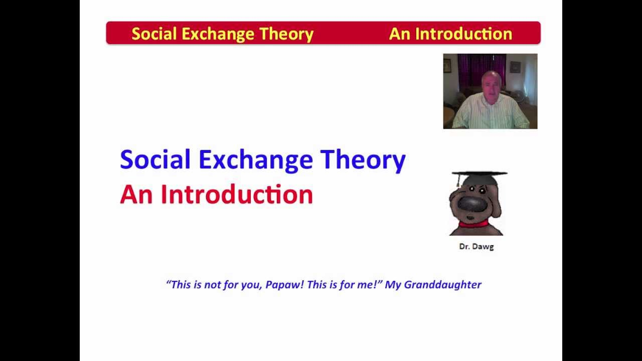 is social exchange theory compatible with Application of non-nursing theories to clinical practice key concepts of social the social exchange theory and family systems theory can both be applied to.