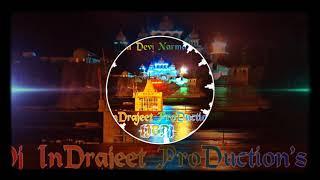 Namami Devi narmade remix __By __Dj indrajeet jbp __by Dj 100RABH jbp
