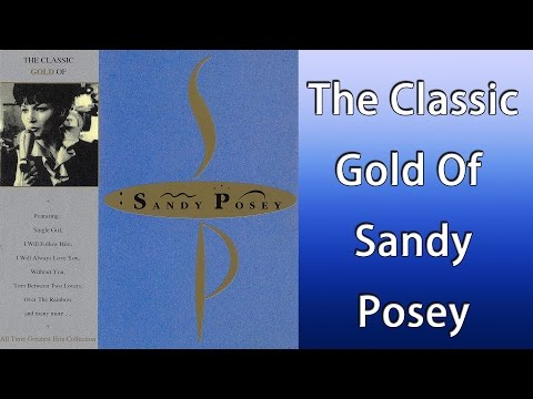 Sandy Posey - The Classic Gold Of Sandy Posey (Full Album)