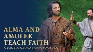 Alma and Amulek Teąch about Faith in Jesus Christ   Alma 31–34   Book of Mormon