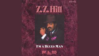 Provided to YouTube by Malaco Records I'm A Blues Man · Z.Z. Hill I...