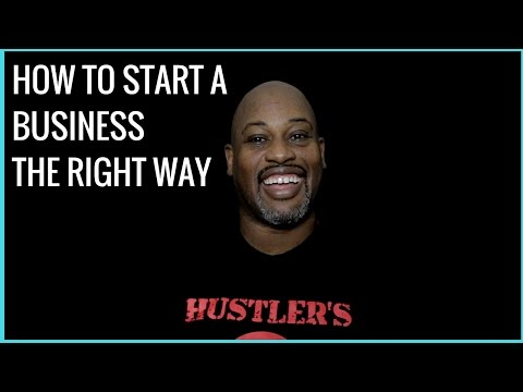How to Start A Business The Right Way in 2017