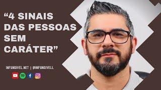4 sinais das pessoas sem caráter | Infungivel.net | Miguel Duque Camacho