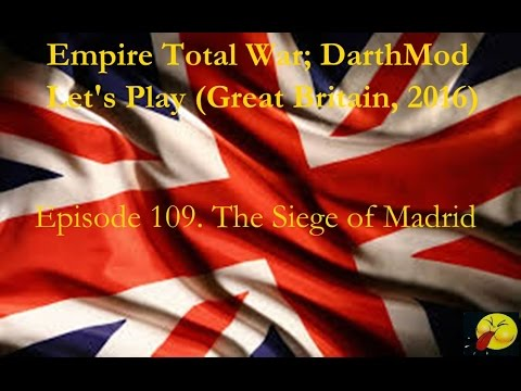 Lets Play Empire Total War (Darthmod) #109. The Siege of Madrid