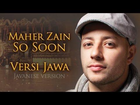 Maher Zain - So Soon (Versi Jawa)