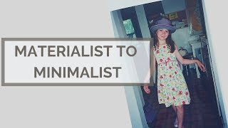 HOW I BECAME MINIMALIST | RAISED AS A MATERIALIST