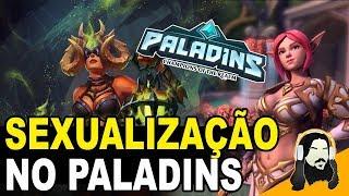 A SEXUALIZAÇÃO NO PALADINS PRECISA SER PARADA | SKINS DO PALADINS 1.1
